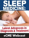 Sleep Medicine: Latest Advances in Diagnosis and Treatment