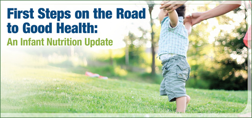 First Steps on the Road to Good Health: An Infant Nutrition Update