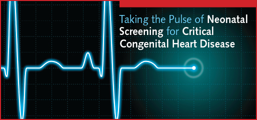 Taking the Pulse of Neonatal Screening for Critical Congenital Heart Disease