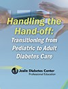Handling the Hand-Off: Transitioning from Pediatric to Adult Diabetes Care