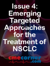 Non-Small Cell Lung Cancer i-Newsletter Series Issue 4: Emerging Targeted Approaches for the Treatment of NSCLC
