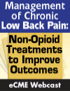 Management of Chronic Lower Back Pain: Non-Opioid Treatments to Improve Outcomes