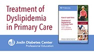 Case 2: Lipid Clinic—Treatment of Dyslipidemia in Primary Care: Patient with type 2 diabetes and dyslipidemia