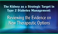 The Kidney as Strategic Target in Type 2 Diabetes Management