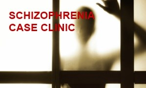 Schizophrenia Medication Case Clinic
