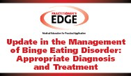 Binge Eating Disorder: Appropriate Diagnosis and Treatment