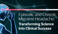 Latest Information on Episodic and Chronic Migraine
