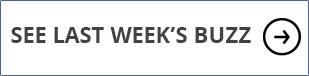 See Last Week's Buzz