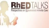 RhED Talks: Perspectives on Rheumatoid Arthritis Care