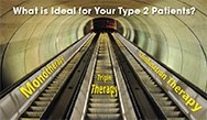 What Is Ideal for Your Type 2 Patients?