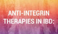 Anti-Integrin Therapies in IBD: New Data for Your Ulcerative Colitis Patients