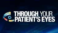 <em>Through Your Patient's Eyes</em> ™:  Comprehensive Relief from Cancer Pain: Expanding the Conversation on Opioid-Induced Constipation