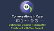 Conversations in Care: Optimizing Diabetic Retinopathy Treatment With Your Patient